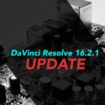 DaVinci Resolve 16.2.1アップデート